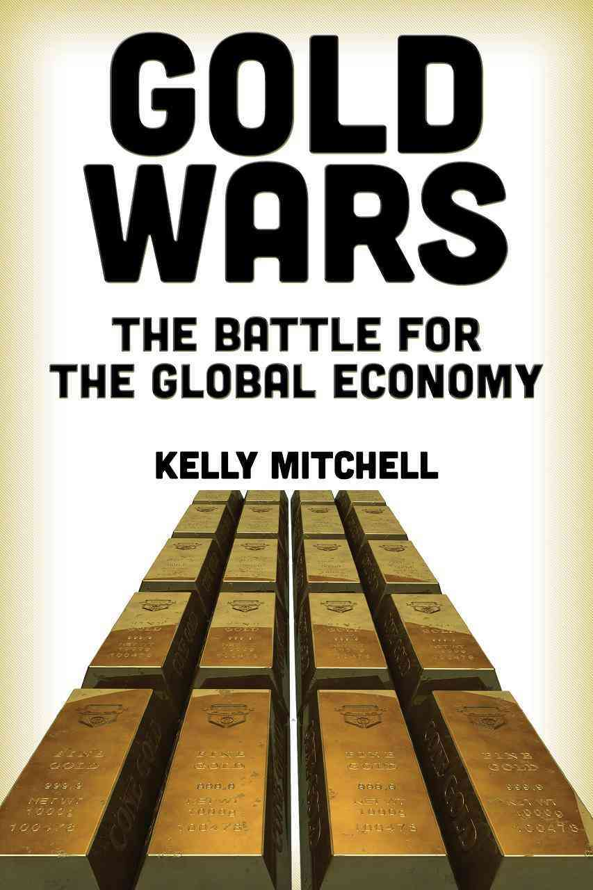 Gold Wars By Mitchell, Kelly
